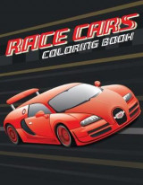 Omslag - Race Cars; Easy Coloring Book for Boys Kids Toddler, Imagination Learning in School and Home