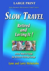 Omslag - Slow Travel--Retired and Loving It! Large Print