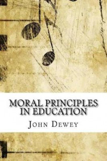 Moral Principles in Education av John Dewey (Heftet)