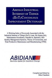 Abidian Industrial Internet of Things (Iiot)/Continuous Improvement Dictionary av Mike Chambers (Heftet)