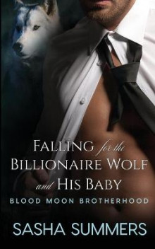 Falling for the Billionaire Wolf and His Baby av Sasha Summers (Heftet)