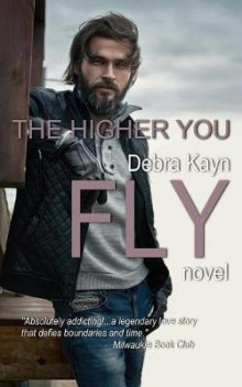 The Higher You Fly av Debra Kayn (Heftet)
