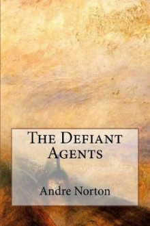 The Defiant Agents av Andre Norton (Heftet)
