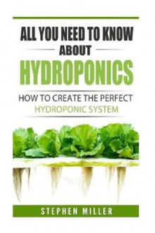 All You Need to Know about Hydroponics av Stephen Miller (Heftet)