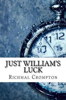 Just William's Luck av Richmal Crompton (Heftet)