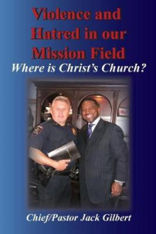 Violence and Hatred in the Mission Field. av Jack Gilbert (Heftet)