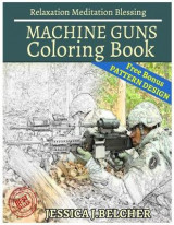 Omslag - Machine Guns Coloring Book Relaxation Meditation Blessing