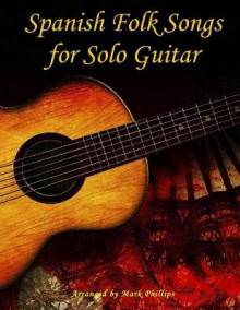 Spanish Folk Songs for Solo Guitar av Mark Phillips (Heftet)