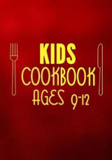 Omslag - Kids Cookbook Ages 9-12