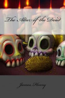 The Altar of the Dead av James Henry (Heftet)