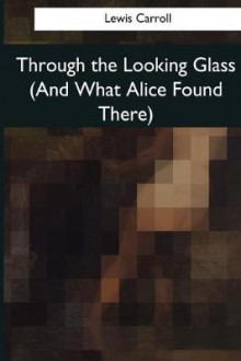 Through the Looking Glass (and What Alice Found There) av Lewis Carroll (Heftet)