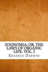 Omslag - Zoonomia; Or, the Laws of Organic Life, Vol. I