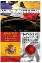 Omslag - French Language Learning Crash Course + Spanish Language Learning Crash Course + Japanese Language Learning Crash Course