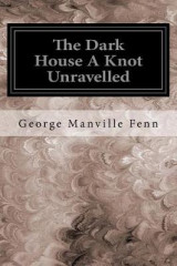 Omslag - The Dark House a Knot Unravelled