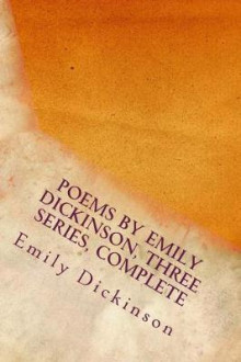 Poems by Emily Dickinson, Three Series, Complete av Emily Dickinson (Heftet)