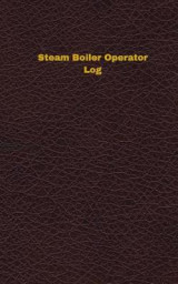 Omslag - Steam Boiler Operator Log (Logbook, Journal - 96 Pages, 5 X 8 Inches)