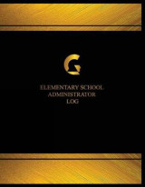 Omslag - Elementary School Administrator Log (Log Book, Journal - 125 Pgs, 8.5 X 11 Inche