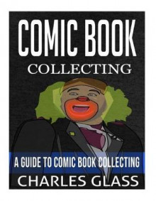 Comic Book Collecting av Charles Glass (Heftet)