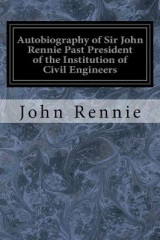 Omslag - Autobiography of Sir John Rennie Past President of the Institution of Civil Engineers