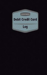 Omslag - Debit Credit Card Log (Logbook, Journal - 96 Pages, 5 X 8 Inches)