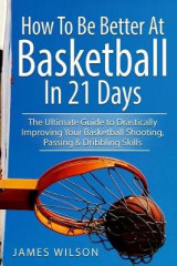 Omslag - How to Be Better at Basketball in 21 Days