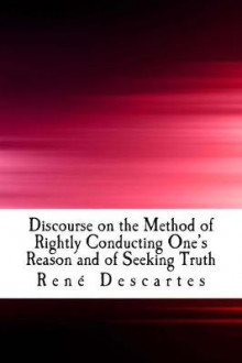 Discourse on the Method of Rightly Conducting One's Reason and of Seeking Truth av Rene Descartes (Heftet)