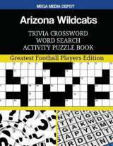 Omslag - Arizona Wildcats Trivia Crossword Word Search Activity Puzzle Book