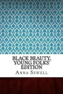 Black Beauty, Young Folks' Edition av Anna Sewell (Heftet)