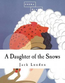 A Daughter of the Snows av Jack London (Heftet)