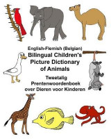 Omslag - English-Flemish (Belgian) Bilingual Children's Picture Dictionary of Animals Tweetalig Prentenwoordenboek Over Dieren Voor Kinderen