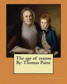 The Age of Reason by av Thomas Paine (Heftet)