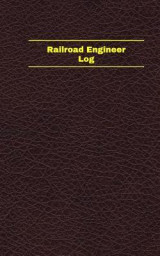 Omslag - Railroad Engineer Log (Logbook, Journal - 96 Pages, 5 X 8 Inches)