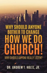 Omslag - Why Should Anyone Bother to Change How We Do Church!
