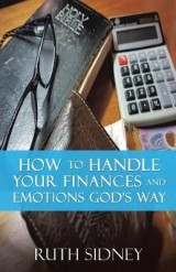 Omslag - How to Handle Your Finances and Emotions Gods Way