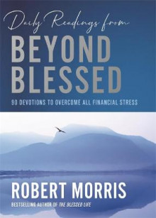 Daily Readings from Beyond Blessed (Daily Readings) av Robert Morris (Innbundet)