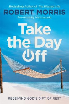 Take the Day Off av Robert Morris (Heftet)