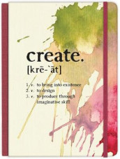 Create: to bring into existence, to design, to produce through imaginative skill Hardcover Journal av Ellie Claire (Innbundet)