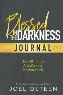 Blessed in the Darkness Journal av Joel Osteen (Innbundet)