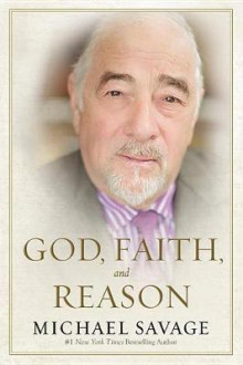 God, Faith, and Reason av Michael Savage (Innbundet)