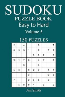 150 Easy to Hard Sudoku Puzzle Book av Jim Smith (Heftet)