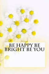 Omslag - Be Happy Be Bright Be You
