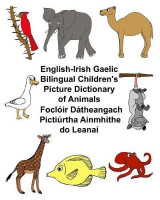 Omslag - English-Irish Gaelic Bilingual Children's Picture Dictionary of Animals Focloir Datheangach Pictiurtha Ainmhithe Do Leanai