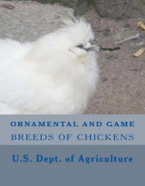 Omslag - Ornamental and Game Breeds of Chickens