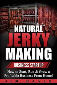 Natural Jerky Making Business Startup av Jim Davis (Heftet)
