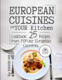 European Cuisines on Your Kitchen. Cookbook av David Hill (Heftet)
