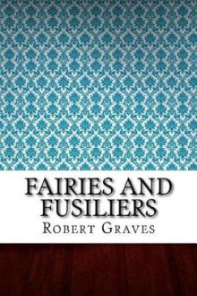 Fairies and Fusiliers av Robert Graves (Heftet)