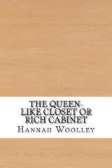 Omslag - The Queen-Like Closet or Rich Cabinet