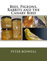 Omslag - Bees, Pigeons, Rabbits and the Canary Bird