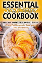 Omslag - Essential Slow Cooker Cookbook Best 70+ American & British Low- Fat Crock Pot Recipes to Save Your Time and Money