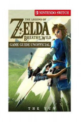 Omslag - The Legend of Zelda Breath of the Wild Nintendo Switch Game Guide Unofficial